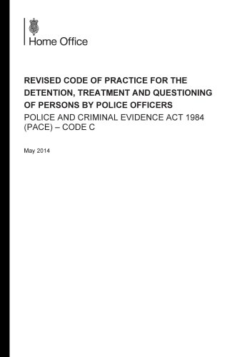 9781474104333: Police and Criminal Evidence Act 1984 2014: Code c : Revised Code of Practice for the Detention, Treatment and Questioning of Persons by Police Officers