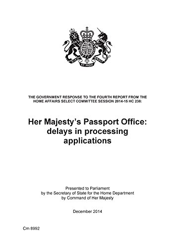 9781474113571: Her Majesty's Passport Office: Delays in Processing Applications, the Government Response to the Fourth Report from the Home Affairs Select Committee Session 2014-15 HC 238 (Cm.)