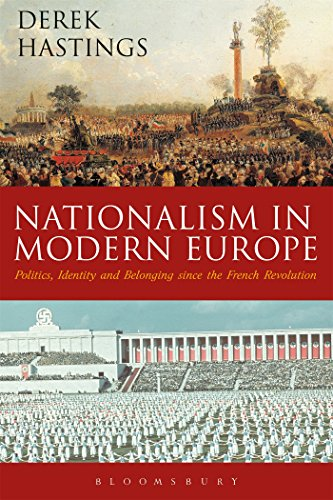 9781474213394: Nationalism in Modern Europe: Politics, Identity, and Belonging since the French Revolution