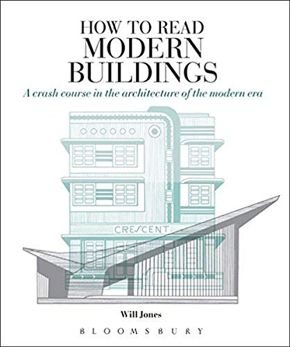 9781474219037: How to Read Modern Buildings: A Crash Course in the Architecture of the Modern Era