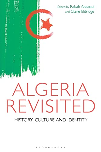 9781474221023: Algeria Revisited: History, Culture and Identity