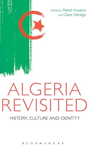 9781474221030: Algeria Revisited: History, Culture and Identity