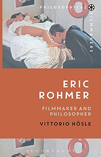 9781474221122: Eric Rohmer: Filmmaker and Philosopher (Philosophical Filmmakers)