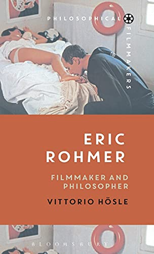 9781474221139: Eric Rohmer: Filmmaker and Philosopher (Philosophical Filmmakers)