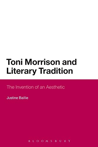 9781474222914: Toni Morrison and Literary Tradition: The Invention of an Aesthetic