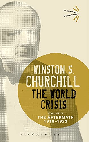 9781474223416: The World Crisis Volume IV: 1918-1928: The Aftermath (Bloomsbury Revelations)