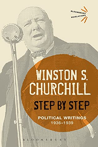 Step by Step: Political Writings: 1936-1939 (Hardback): Sir Winston S. Churchill