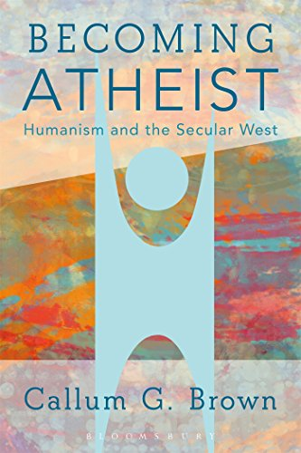 9781474224529: Becoming Atheist: Humanism and the Secular West