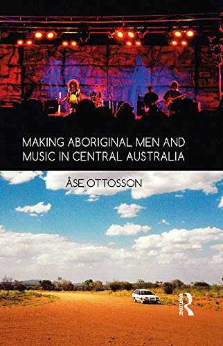 9781474224628: Making Aboriginal Men and Music in Central Australia