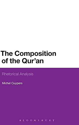 9781474227483: The Composition of the Qur'an: Rhetorical Analysis