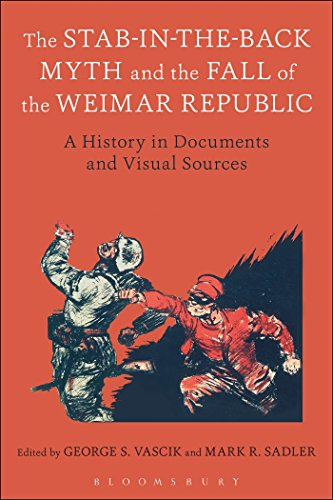 9781474227797: The Stab-in-the-Back Myth and the Fall of the Weimar Republic: A History in Documents and Visual Sources