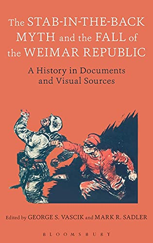 9781474227803: The Stab-in-the-Back Myth and the Fall of the Weimar Republic: A History in Documents and Visual Sources