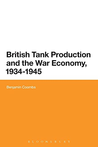 9781474227902: British Tank Production and the War Economy, 1934-1945
