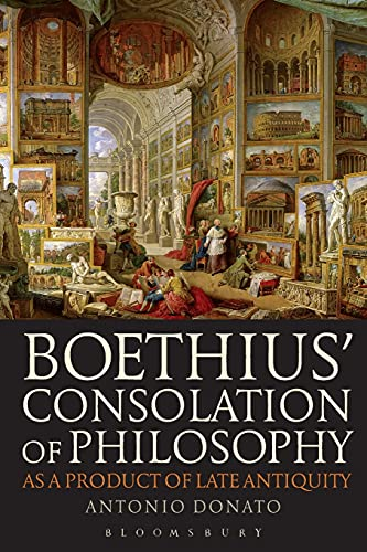 9781474228572: Boethius' Consolation of Philosophy as a Product of Late Antiquity