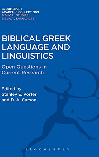 9781474231732: Biblical Greek Language and Linguistics: Open Questions in Current Research (The Library of New Testament Studies)