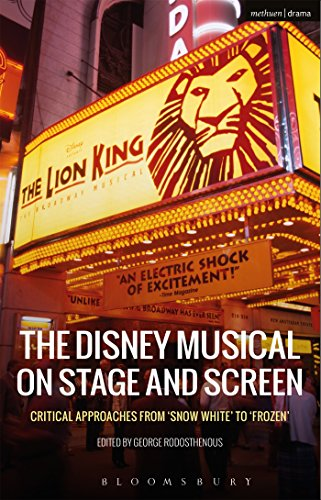 9781474234160: The Disney Musical on Stage and Screen: Critical Approaches from 'Snow White' to 'Frozen'