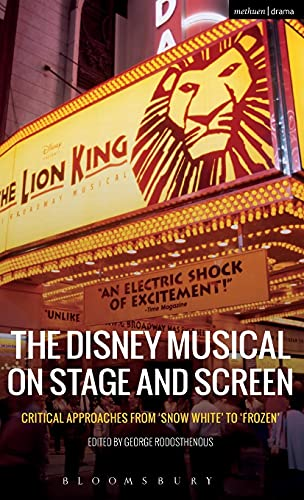 9781474234177: The Disney Musical on Stage and Screen: Critical Approaches from 'Snow White' to 'Frozen'
