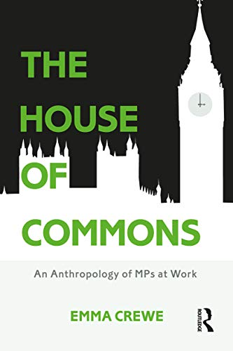 9781474234573: The House of Commons: An Anthropology of MPs at Work