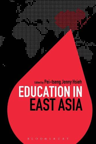 Education in East Asia (Education Around the World): Pei-tseng Jenny Hsieh