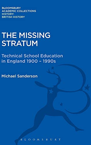 9781474241328: The Missing Stratum: Technical School Education in England 1900-1990s (History: Bloomsbury Academic Collections)