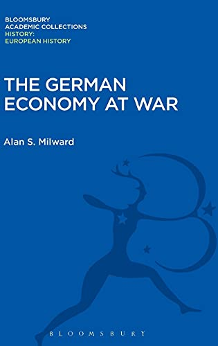 9781474241489: The German Economy at War (History: Bloomsbury Academic Collections)