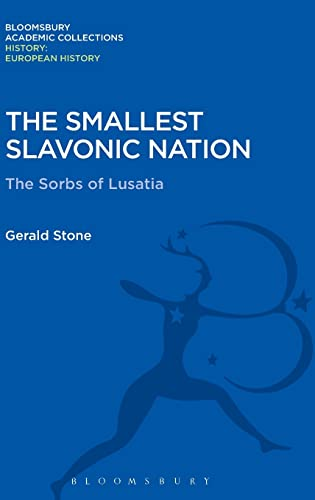 The Smallest Slavonic Nation: The Sorbs of: Gerald Stone