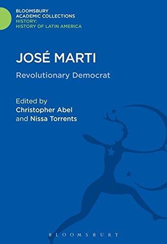 9781474241649: José Marti: Revolutionary Democrat (History: Bloomsbury Academic Collections)