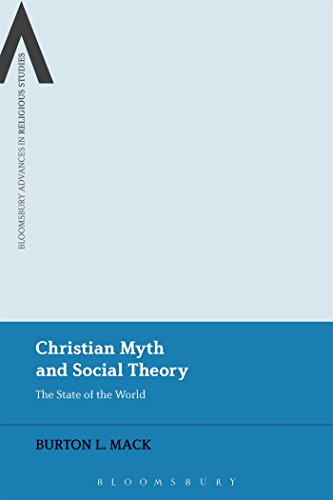9781474242240: Christian Myth and Social Theory: The State of the World (Bloomsbury Advances in Religious Studies)