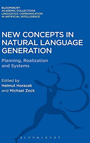 9781474246415: New Concepts in Natural Language Generation: Planning, Realization and Systems (Linguistics: Bloomsbury Academic Collections)