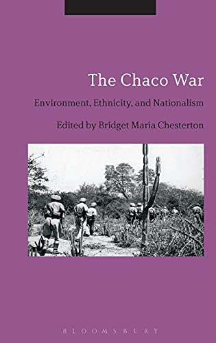 9781474248846: The Chaco War: Environment, Ethnicity, and Nationalism