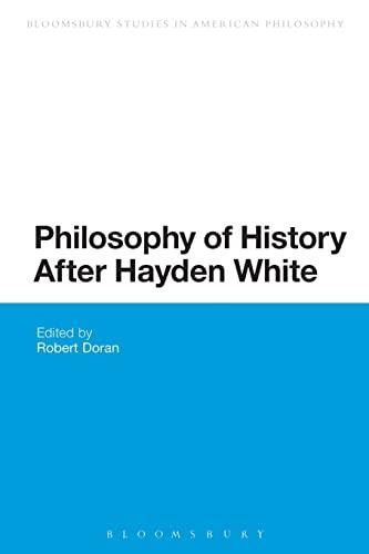 9781474248860: Philosophy of History After Hayden White (Bloomsbury Studies in American Philosophy)