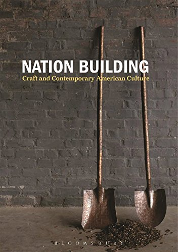 9781474249492: Nation Building: Craft and Contemporary American Culture