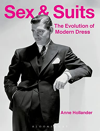 Sex and Suits: The Evolution of Modern: Anne Hollander