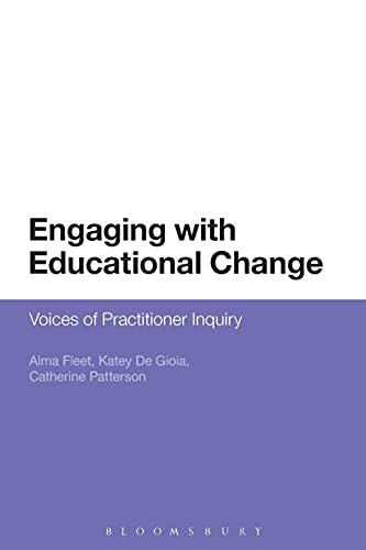 9781474250832: Engaging with Educational Change: Voices of Practitioner Inquiry