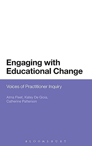 9781474250849: Engaging with Educational Change: Voices of Practitioner Inquiry