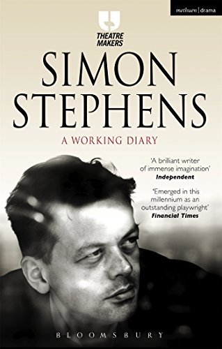 9781474251419: Simon Stephens: A Working Diary (Theatre Makers)