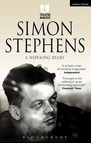 Simon Stephens: A Working Diary (Theatre Makers): Stephens, Simon