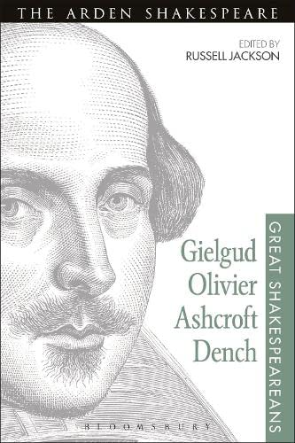 9781474253390: Gielgud, Olivier, Ashcroft, Dench: Great Shakespeareans: Volume XVI