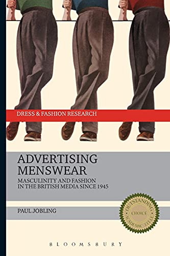 Advertising Menswear: Masculinity and Fashion in the: Jobling, Paul/ Eicher,