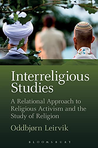 9781474254755: Interreligious Studies: A Relational Approach to Religious Activism and the Study of Religion