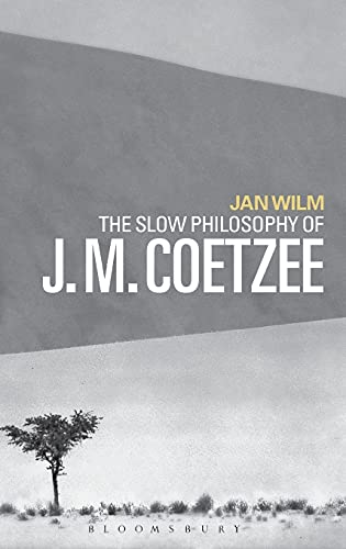 9781474256452: The Slow Philosophy of J. M. Coetzee