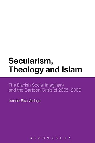 9781474257619: Secularism, Theology and Islam: The Danish Social Imaginary and the Cartoon Crisis of 2005–2006