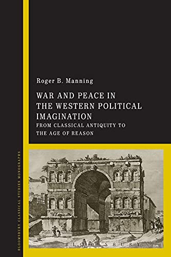 9781474258692: War and Peace in the Western Political Imagination: From Classical Antiquity to the Age of Reason