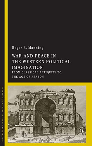 9781474258708: War and Peace in the Western Political Imagination: From Classical Antiquity to the Age of Reason