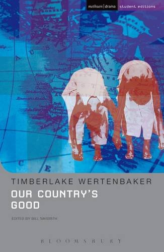 9781474260466: Our Country's Good: Based on the novel 'The Playmaker' by Thomas Kenneally (Student Editions)