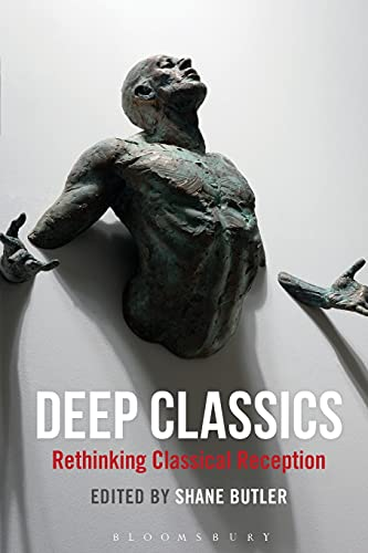 9781474260510: Deep Classics: Rethinking Classical Reception
