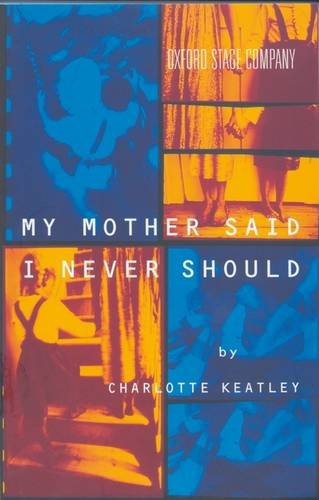 9781474260923: My Mother Said I Never Should (Modern Plays)