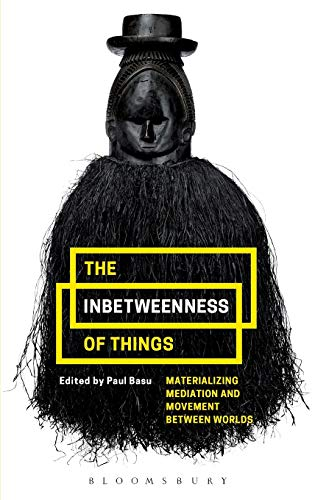 9781474264778: The Inbetweenness of Things: Materializing Mediation and Movement between Worlds