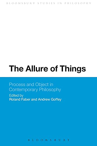 9781474265881: The Allure of Things: Process and Object in Contemporary Philosophy (Bloomsbury Studies in Philosophy)
