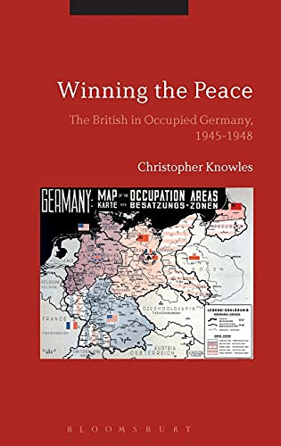 9781474267434: Winning the Peace: The British in Occupied Germany, 1945-1948